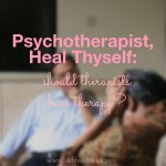 psychotherapist heal thyself
