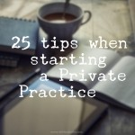 25 tips when starting a private practice